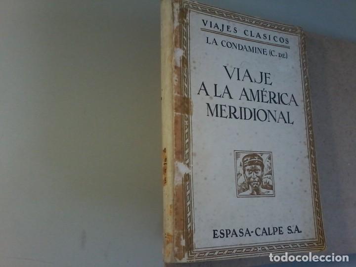 Libros antiguos: VIAJE A LA AMERICA MERIDIONAL - LA CONDAMINE - CALPE - VIAJES CLASICOS - 1941 - Foto 5 - 120481095
