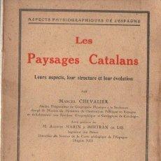 Libros antiguos: CHEVALIER : LES PAYSAGES CATALANS (BLANCHARD, PARIS, 1929) CON FOTOGRAFÍAS. Lote 120531527