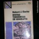 Libros antiguos: F1 NUEVAS TENDENCIAS EN GEOGRAFIA RICHARD J.CHORLEY . Lote 120752587