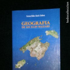 Libros antiguos: F1 GEOGRAFIA DE LES ILLES BALEARS FERRAN DIDAC LLUCH I DUBON. Lote 171254172