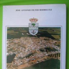 Libros antiguos: CAÑADA ROSAL 1769-1986POR JOSE ANTONIO FILTER RODRIGUEZ. Lote 120970931