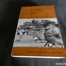 Libros antiguos: LIBRO SOBRE EL GEOGRAFO CATALAN PAU VILA. MISCEL-LANIA 1975. BUEN TAMAÑO. Lote 121597491