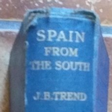 Libros antiguos: SPAIN FROM THE SOUTH. J. B. TREND. METHUEN & CO. LTD. LONDON, 1928 16 ILUSTRACIONES 2 MAPAS. Lote 121741735