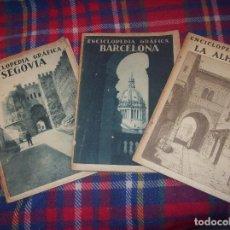Libros antiguos: MAGNÍFICO LOTE DE TRES EJEMPLARES ENCICLOPEDIA GRÁFICA:SEGOVIA,BARCELONA,LA ALHAMBRA. 1929/30. Lote 121875207