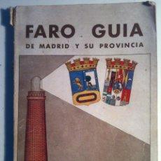 Libros antiguos: JUAN GONZÁLEZ PALOMINO. FARO-GUÍA DE MADRID Y SU PROVINCIA. 1935. Lote 122003379