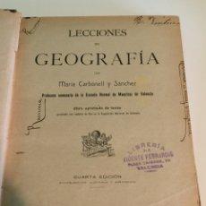 Libros antiguos: LECCIONES DE GEOGRAFÍA - MARIA CARBONELL Y SÁNCHEZ - ESCUELA NORMAL DE MAESTRAS DE VALENCIA - 1913. Lote 122240658