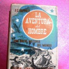 Libros antiguos: LA AVENTURA DEL HOMBRE. SINOPSIS DE LA HISTORIA DEL MUNDO - C HAPPOLD, F. PRIMERA EDICION 1936 . Lote 122244619