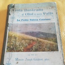 Libros antiguos: GUIA ILUSTRADA D'OLOT Y SES VALLS-MOSSEN JOSEPH GELABERT.-OCTAVI VIADER-1908. Lote 122295635
