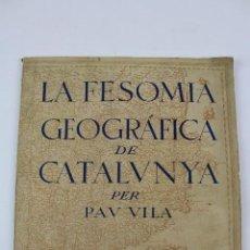 Libros antiguos: PR-2068. LA FESOMIA GEOGRAFICA DE CATALUNYA, PAU VILA. 1937.. Lote 122635891