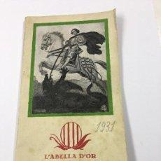 Libros antiguos: L'ABELLA D'OR A SANT JORDI I SANTA MARIA DE MONTSERRAT - ANY 1931. 11,5X22CM.. Lote 122872767