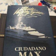 Libros antiguos: CIUDADANO MAX... ALBERTO VAZQUEZ-FIGUEROA. PLAZA Y JANES, 1ª EDICION, 1992. TAPA DURA.. Lote 123134107