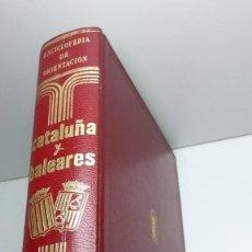 Libros antiguos: CATALUÑA Y BALEARES ENCICLOPEDIA DE ORIENTACION TURISTICA 1972TOMO III DATOS TURISTICOS. Lote 123362019