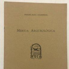 Libros antiguos: MÈRIDA ARQUEOLÒGICA. - BLASI I VALLESPINOSA, FRANCESC. BARCELONA, 1931.. Lote 123165440