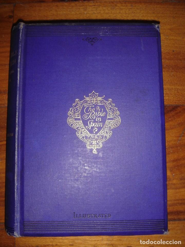ESPLÉNDIDO LIBRO DE VIAJES POR ESPAÑA, ORIGINAL, LONDRES....., 1893, BORROW, 11 ESPLÉNDIDOS GRABADOS (Libros Antiguos, Raros y Curiosos - Geografía y Viajes)