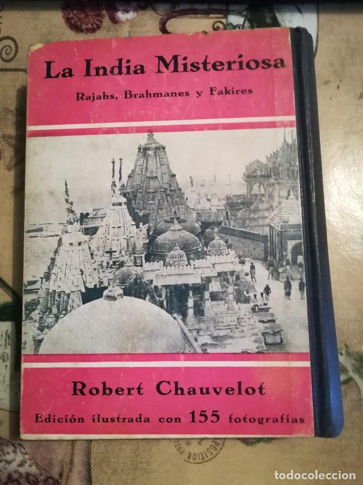 Libros antiguos: La India Misteriosa. Rajahs, Bramanes y Fakires - Robert Chauvelot - 1929 - Foto 2 - 124554403