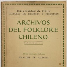 Libros antiguos: ARCHIVOS DEL FOLKLORE CHILENO. - ANDRADE COLOMA, ABDÓN.. Lote 123156788