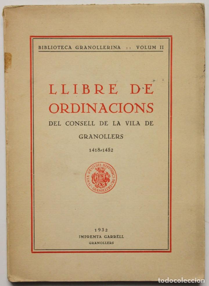 LLIBRE DE ORDINACIONS DEL CONSELL DE LA VILA DE GRANOLLERS 1418-1452. (Libros Antiguos, Raros y Curiosos - Geografía y Viajes)