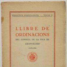Libros antiguos: LLIBRE DE ORDINACIONS DEL CONSELL DE LA VILA DE GRANOLLERS 1418-1452.. Lote 123147128