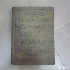 Libros antiguos: GEOGRAFÍA DE LA ISLA DE CUBA. AGUAYO. 1922. Lote 125257807