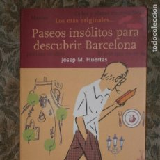 Libros antiguos: F1 LOS MAS ORIGINALES PASEOS INSOLITOS PARA DESCUBRIR BARCELONA JOSEP M. HUERTAS. Lote 125426183
