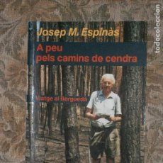 Libros antiguos: F1 A PEU PELS CAMINS DE CENDRA VIATGE AL BERGUEDA JOSEP M. ESPINAS . Lote 125428011