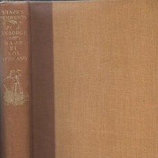 Libros antiguos: ANSORGE : BAJO EL SOL AFRICANO (ESPASA CALPE, 1934) AVENTURAS DE CAZA Y OBSERVACIONES EN UGANDA. Lote 125651475