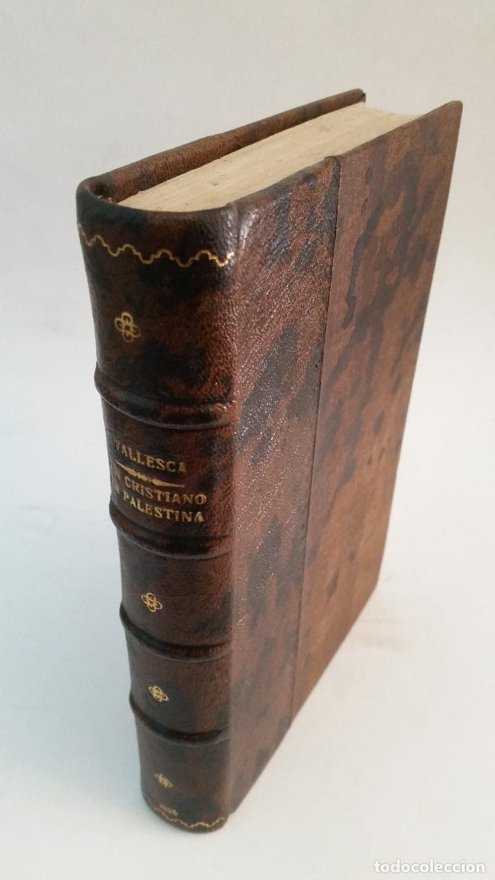 1855 - F. VALLESCÁ - UN CRISTIANO EN PALESTINA, Ó SEA UN VIAJE DE BARCELONA A JERUSALÉN EN 1853 (Libros Antiguos, Raros y Curiosos - Geografía y Viajes)