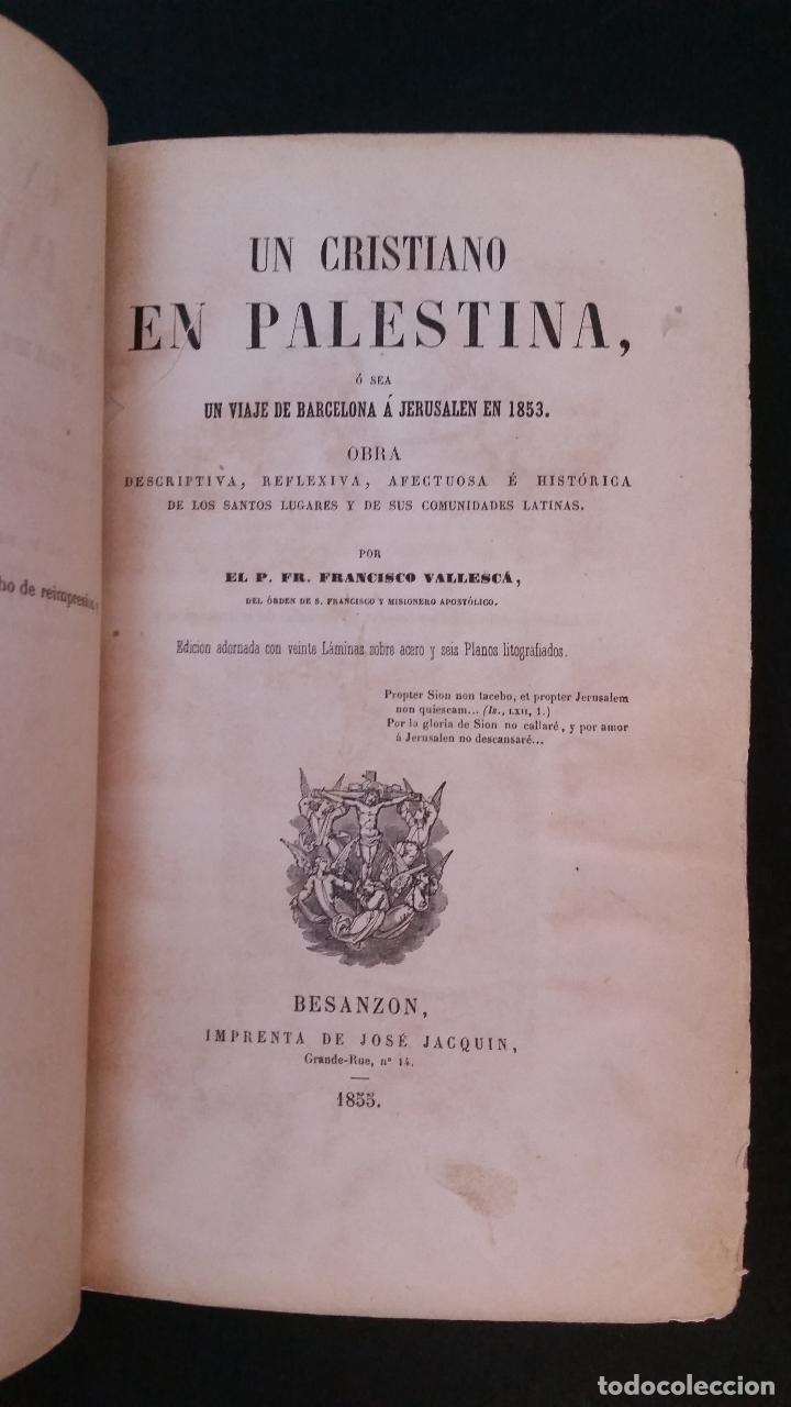 Libros antiguos: 1855 - F. VALLESCÁ - Un cristiano en Palestina, ó sea Un viaje de Barcelona a Jerusalén en 1853 - Foto 2 - 125737795