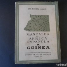 Libros antiguos: MANUALES DEL AFRICA ESPAÑOLA I GUINEA. L. BAGUENA CORELLA. INSTITUTO DE ESTUDIOS AFRICANOS. 1950. Lote 125955471