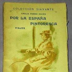 Libros antiguos: POR LA ESPAÑA PINTORESCA. VIAJES.. Lote 126073367