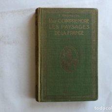 Libros antiguos: LES PAYSAGES DE LA FRANCE. F. MAURETTE. ED. HACHETTE, 1923.. Lote 126093911