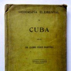 Libros antiguos: GEOGRAFÍA ELEMENTAL DE CUBA. DR. ISICRO PÉREZ MARTÍNEZ.EDITADO POR HABANA LA MODERNA POESÍA 1919. . Lote 126302003