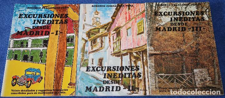 EXCURSIONES INÉDITAS DESDE MADRID I, II Y III - ROBERTO FERNÁNDEZ PEÑA (1980) (Libros Antiguos, Raros y Curiosos - Geografía y Viajes)
