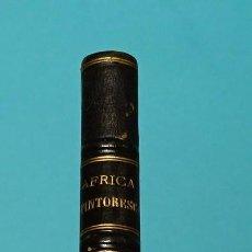 Libros antiguos: ÁFRICA PINTORESCA. REGIÓN DE LOS GRANDES LAGOS POR VÍCTOR GIRAUD. EL CONGO EXPLORADOR S. DE BRAZZA. Lote 126558191