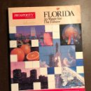 Libros antiguos: FLORIDA IN SHAPE FOR THE FUTURE(13€). Lote 155071370