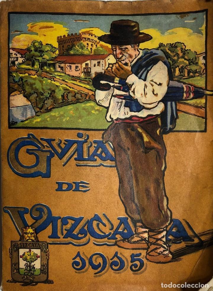 GUÍA DE VIZCAYA. 1915. BILBAO, 1915. (Libros Antiguos, Raros y Curiosos - Geografía y Viajes)