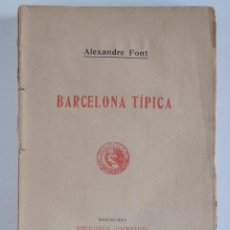 Libros antiguos: BARCELONA TÍPICA - ALEXANDRE FONT - 1914. Lote 127508499