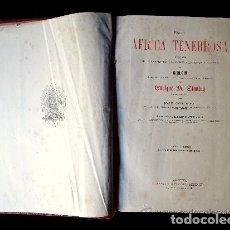 Libros antiguos: EN EL AFRICA TENEBROSA, POR ENRIQUE STANLEY ESPLÉNDIDOS GRABADOS Y MAPAS-XIX. Lote 121249674