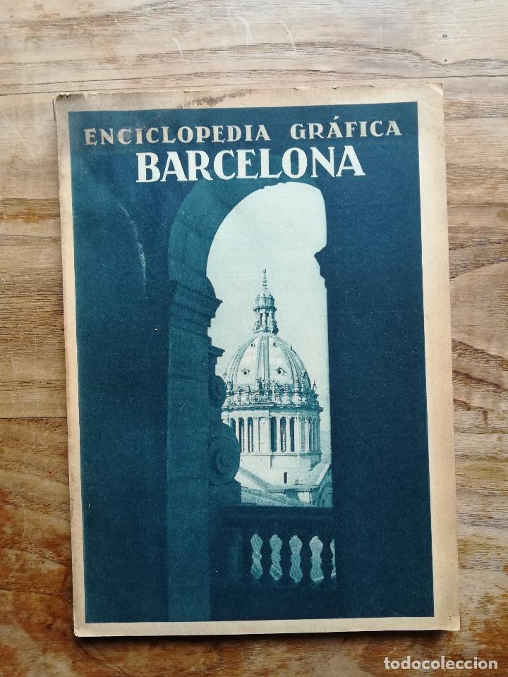 ENCICLOPEDIA GRÁFICA: BARCELONA - CLAVEL, VICENTE, 1929 (Libros Antiguos, Raros y Curiosos - Geografía y Viajes)