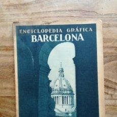 Libros antiguos: ENCICLOPEDIA GRÁFICA: BARCELONA - CLAVEL, VICENTE, 1929. Lote 120171030