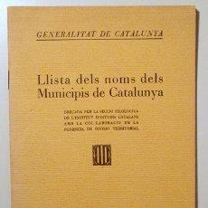 Libros antiguos: LLISTA DE NOMS DELS MUNICIPIS DE CATALUNYA - BARCELONA 1933. Lote 127806062