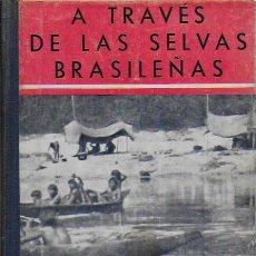 Libros antiguos: A TRAVÉS DE LAS SELVAS BRASILEÑAS / R.P. MARIE H. TAPIE. BCN : J.GIL, 1930. 1ªED. 21X15CM. 275 P.. Lote 127897431