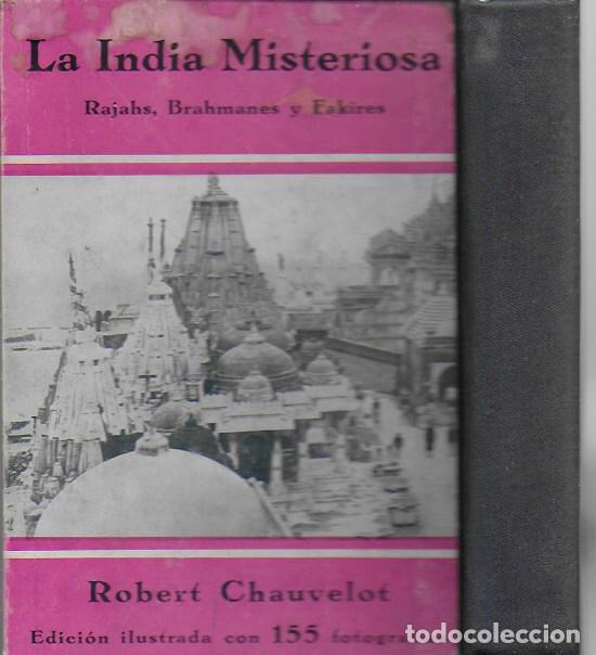 Libros antiguos: La india misteriosa. Rajahs, Brahmanes y Faquires / R. Chauvelot. BCN : J.Gil, 1929. 1ªed. Tapa dura - Foto 12 - 127897067