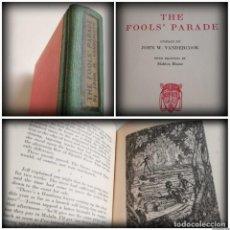 Libros antiguos: EL DESFILE DE LOS LOCOS - THE FOOLS' PARADE (1930, PRIMERA EDICIÓN) - JOHN W. VANDERCOOK. Lote 128234927