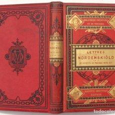Libros antiguos: LETTRES DE A. E. NORDENSKIOLD. RACONTANT LA DÉCOUVERTE DU PASSAGE NORD-EST DU POLE NORD. 1878-1879.. Lote 128372835