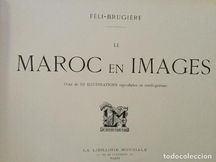 LE MAROC EN IMAGES. ORNÉ DE 52 ILLUSTRATIONS / FÉLI-BRUGIÈRE. PARIS : LIB. MONDIALE, CIRCA 1900. (Libros Antiguos, Raros y Curiosos - Geografía y Viajes)