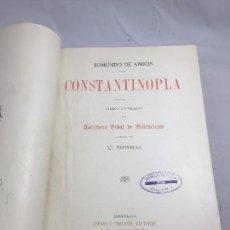 Libros antiguos: EDMUNDO DE AMICIS CONSTANTINOPLA 1892 VERSIÓN CASTELLANA ILUSTRADO MEDIA PIEL BUEN ESTADO. Lote 129127395