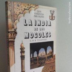 Libros antiguos: LA INDIA DE LOS MOGOLES. Lote 129368287