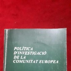Libros antiguos: LA POLÍTICA DE INVESTIGACIÓN DE LA COMUNIDAD EUROPEA 1986. Lote 129563199
