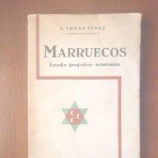 Libros antiguos: MARRUECOS, ESTUDIO GEOGRÁFICO-ECONÓMICO V VICTORIANO TOMÁS PÉREZ 1935 BOSCH, CASA EDITORIAL. Lote 130370306